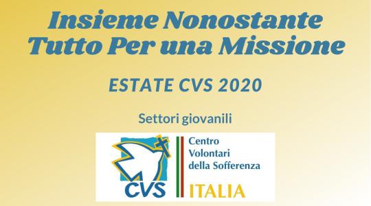 Insieme Nonostante Tutto Per una Missione - Estate CVS 2020 Settore Giovanili